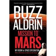 Mission to Mars by ALDRIN, BUZZDAVID, LEONARD, 9781426214684