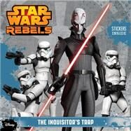 Star Wars Rebels: The Inquisitor's Trap by Rusu, Meredith, 9781484704684