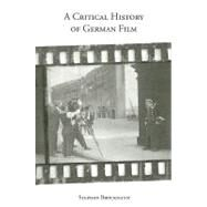 A Critical History of German Film by Brockmann, Stephen, 9781571134684