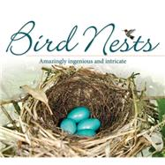 Bird Nests Amazingly Ingenious and Intricate by Tekiela, Stan, 9781591934684