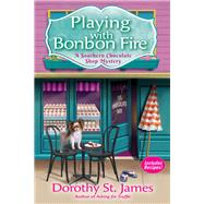 Playing With Bonbon Fire by St. James, Dorothy, 9781683314684