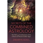 Secrets of the Combined Astrology by Adeel, Zakariya, 9781782794684
