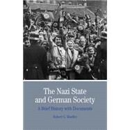 The Nazi State and German Society A Brief History with Documents by Moeller, Robert G., 9780312454685