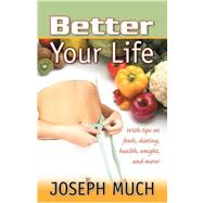 Better Your Life by Much, Joseph, 9780741434685