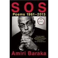 S O S: Poems 1961-2013 by Baraka, Amiri, 9780802124685