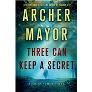 Three Can Keep a Secret A Joe Gunther Novel by Mayor, Archer, 9781250054685