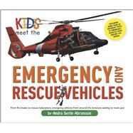 Kids Meet the Emergency and Rescue Vehicles by Ambramson, Andra Serlin, 9781604334685