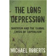 The Long Depression by Roberts, Michael, 9781608464685