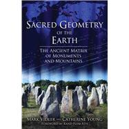 Sacred Geometry of the Earth by Vidler, Mark; Young, Catherine, 9781620554685