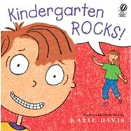 Kindergarten Rocks! by Davis, Katie, 9780152064686