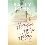 Heaven Help Heidi by John, Sally, 9780736954686
