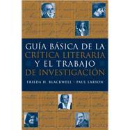 Guia básica de la critica literaria y el trabajo de investigacion by Blackwell, Frieda H.; Larson, Paul E., 9781413014686