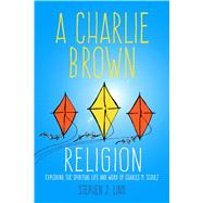 A Charlie Brown Religion by Lind, Stephen J., 9781496804686