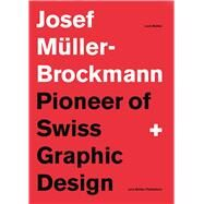 Pioneer of Swiss Graphic Design by Müller-brockmann, Josef, 9783037784686