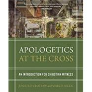Apologetics at the Cross by Chatraw, Joshua D.; Allen, Mark D., 9780310524687