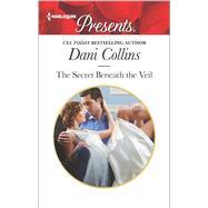 The Secret Beneath the Veil by Collins, Dani, 9780373134687