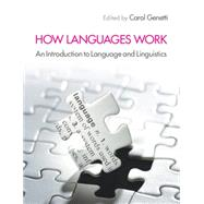 How Languages Work: An Introduction to Language and Linguistics by Edited by Carol Genetti, 9780521174688