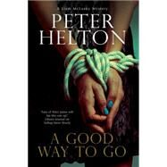 A Good Way to Go by Helton, Peter, 9780727884688