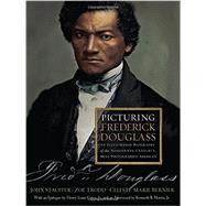 Picturing Frederick Douglass by Stauffer, John; Trodd, Zoe; Bernier, Celeste-marie; Gates, Henry Louis (CON); Morris, Kenneth B., Jr. (AFT), 9780871404688