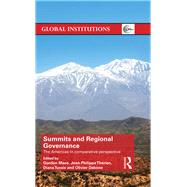 Summits & Regional Governance: The Americas in Comparative Perspective by Therien; Jean-Philippe, 9781138634688