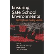 Ensuring Safe School Environments: Exploring Issues--seeking Solutions by Fishbaugh,Mary Susan, 9781138874688