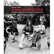On Set With John Carpenter by Gottlieb-walker, Kim, 9781783294688