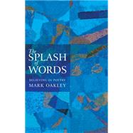 The Splash of Words by Oakley, Mark, 9781848254688