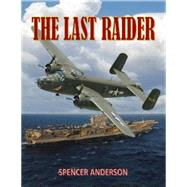 The Last Raider by Anderson, Spencer, 9781936434688