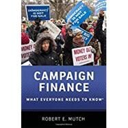 Campaign Finance What Everyone Needs to Know® by Mutch, Robert E., 9780190274689