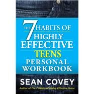 The 7 Habits of Highly Effective Teens Personal Workbook by Covey, Sean, 9781476764689