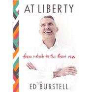 At Liberty: From Rehab to the Front Row by Burstell, Ed, 9781782434689