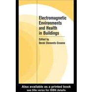 Electromagnetic Environments and Health in Buildings by Clements-Croome, Derek, 9780203574690