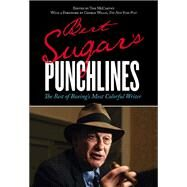 Bert Sugar's Punchlines The Best of Boxing's Most Colorful Writer by Sugar, Bert Randolph, 9780762794690