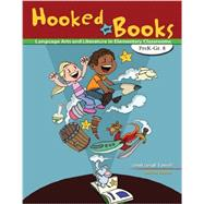 Hooked on Books: Language Arts and Literature in Elementary Classrooms PreK-Grade 8 by TOWELL, JANET, 9781465214690