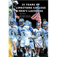 25 Years of Limestone College Men's Lacrosse by Price, Ben; Griffin, Walt, 9781467124690