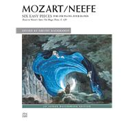 Six Easy Pieces for One Piano, Four Hands: Based on Mozart's Opera the Magic Flute, K. 620 by Neefe, Christian Gottlob (COP); Mozart, Wolfgang Amadeus (COP); Rachmanov, Dmitry, 9781470614690