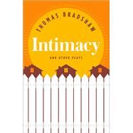 Intimacy and Other Plays by Bradshaw, Thomas, 9781559364690