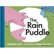 The Rain Puddle by Holl, Adelaide; Duvoisin, Roger, 9781851244690