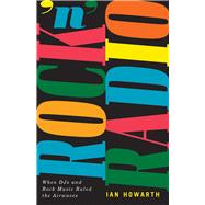Rock 'n' Radio by Howarth, Ian, 9781550654691