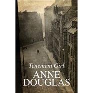 Tenement Girl by Douglas, Anne, 9781847514691