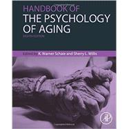 Handbook of the Psychology of Aging by Schaie, K. Warner; Willis, Sherry, 9780124114692