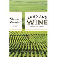 Land and Wine: The French Terroir by Frankel, Charles, 9780226014692