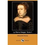 Reine Margot, Tome II by Dumas, Alexandre, 9781409924692