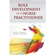 Role Development for the Nurse Practitioner by Stewart, Julie G., 9781449694692