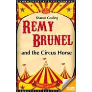 Remy Brunel and the Circus Horse by Gosling, Sharon, 9781783224692
