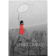 Becoming Unbecoming by Una (ART), 9781908434692