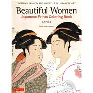 Beautiful Women Japanese Prints Coloring Book by Tuttle Publishing; Yunus, Noor Azlina, 9784805314692