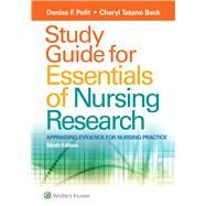 Study Guide for Essentials of Nursing Research by Polit, Denise F.; Beck, Cheryl Tatano, 9781496354693