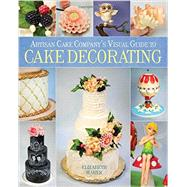Artisan Cake Company's Visual Guide to Cake Decorating by Marek, Elizabeth, 9781937994693