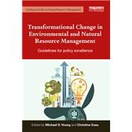 Transformational Change in Environmental and Natural Resource Management: Guidelines for policy excellence by Young; Michael D., 9781138884694